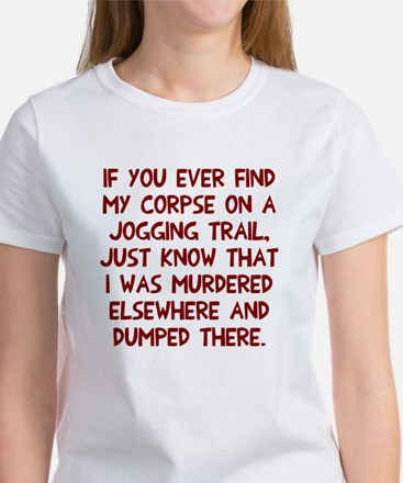 Corpse on jogging trail Women's T-Shirt