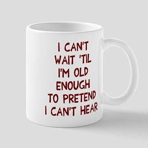 Old enough can't hear Mug