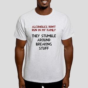 Alcoholics run in family Light T-Shirt
