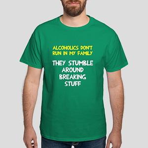 Alcoholics run in family Dark T-Shirt