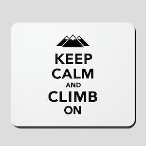Keep calm climb on mountains Mousepad