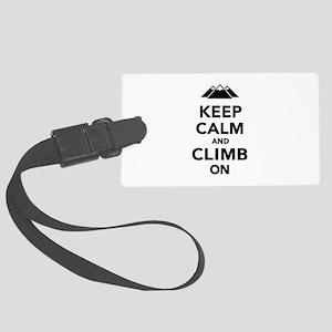 Keep calm climb on mountains Large Luggage Tag