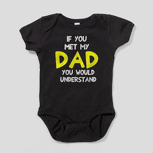 If you met my dad Baby Bodysuit