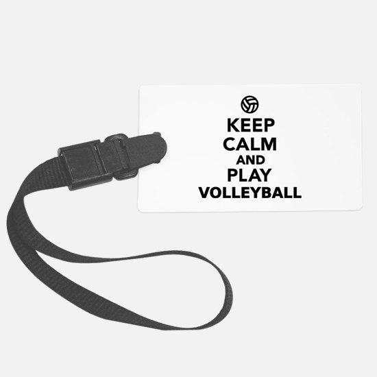 Keep calm and play Volleyball Luggage Tag