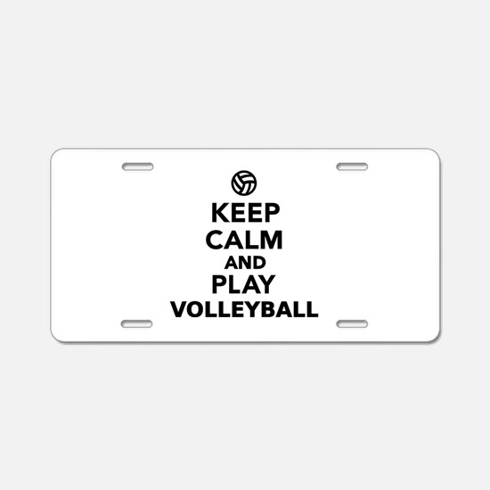 Keep calm and play Volleyba Aluminum License Plate