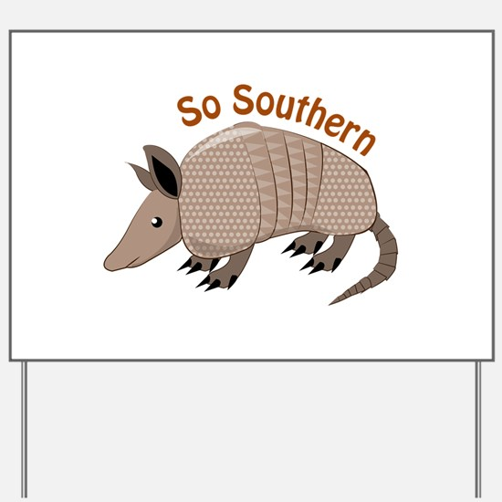 So Southern Yard Sign