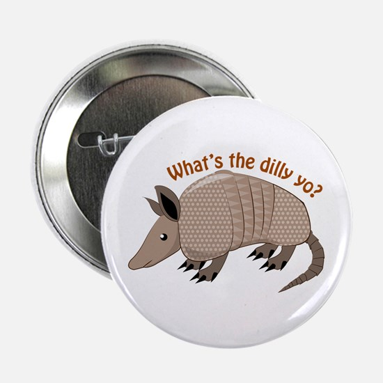 """Whats The Dilly 2.25"""" Button (10 pack)"""