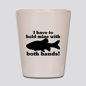 Hold My Fish With Both Hands Shot Glass