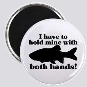 Hold My Fish With Both Hands Magnet