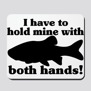 Hold My Fish With Both Hands Mousepad