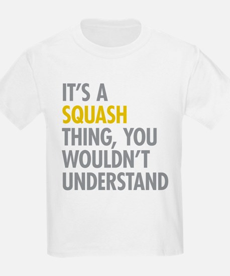 Its A Sqash Thing T-Shirt