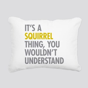Its A Squirrel Thing Rectangular Canvas Pillow