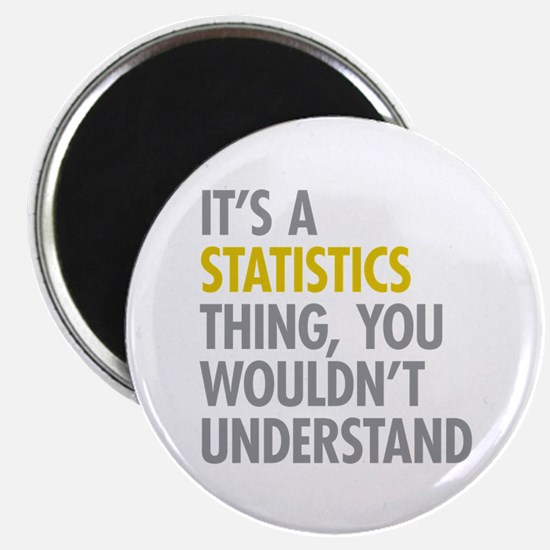 "Its A Statistics Thing 2.25"" Magnet (10 pack)"