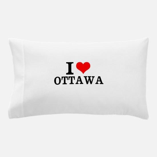 I Love Ottawa Pillow Case