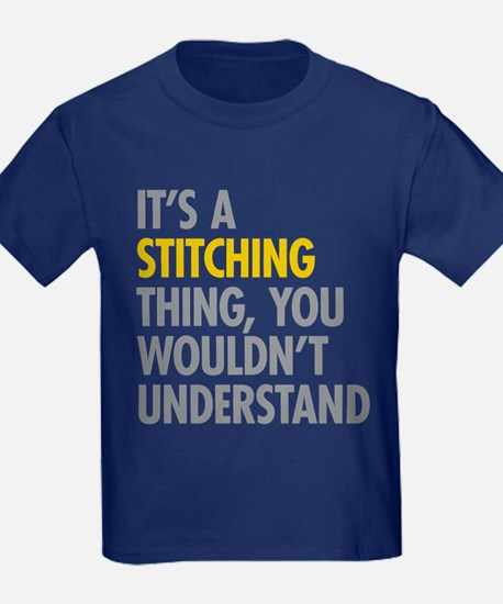 Its A Stitching Thing T