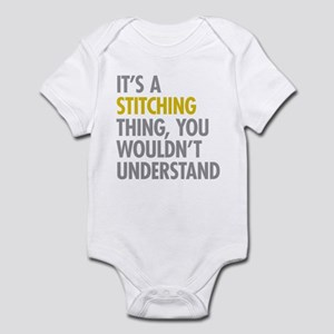 Its A Stitching Thing Infant Bodysuit
