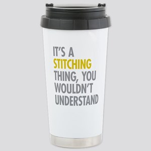 Its A Stitching Thing Stainless Steel Travel Mug