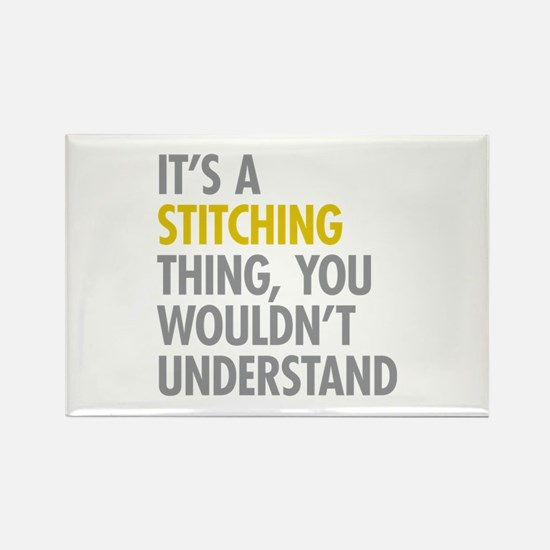 Its A Stitching Thing Rectangle Magnet