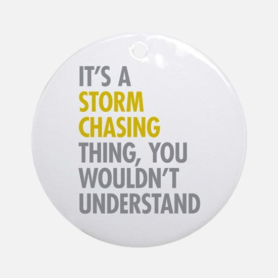 Storm Chasing Thing Ornament (Round)