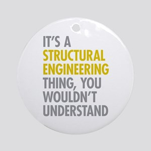 Structural Engineering Thing Ornament (Round)
