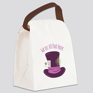 Were All Mad Canvas Lunch Bag