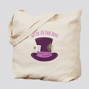 Were All Mad Tote Bag