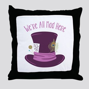 Were All Mad Throw Pillow
