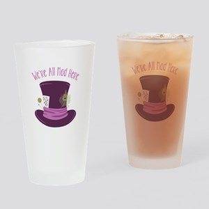 Were All Mad Drinking Glass