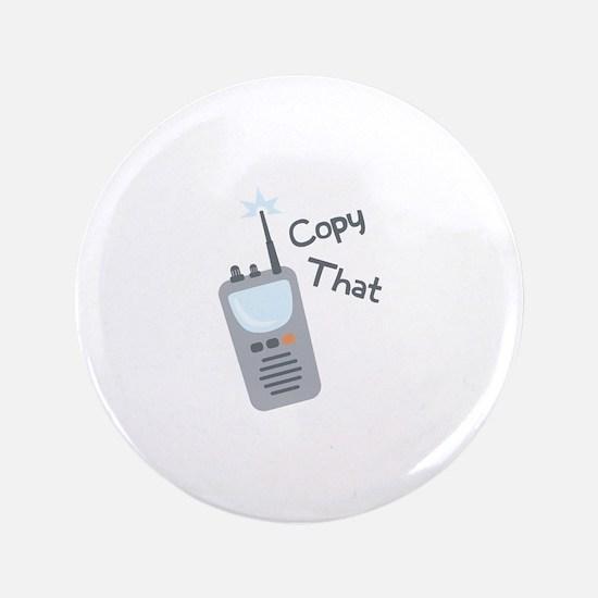 """Copy That 3.5"""" Button"""