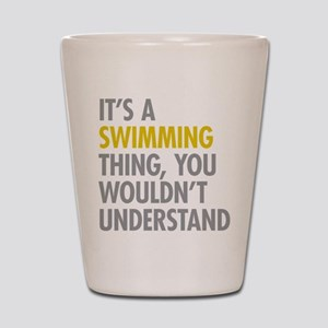 Its A Swimming Thing Shot Glass