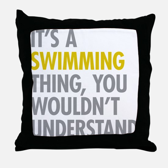 Its A Swimming Thing Throw Pillow