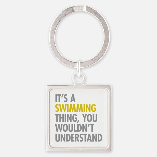 Its A Swimming Thing Square Keychain