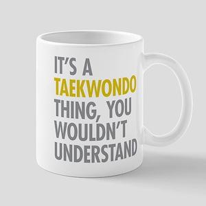 Its A Taekwondo Thing Mug