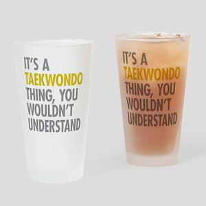 Its A Taekwondo Thing Drinking Glass