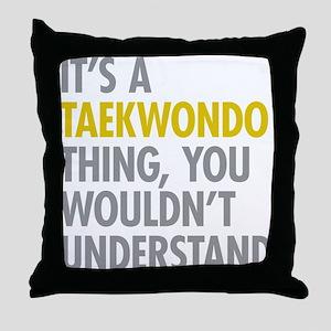 Its A Taekwondo Thing Throw Pillow