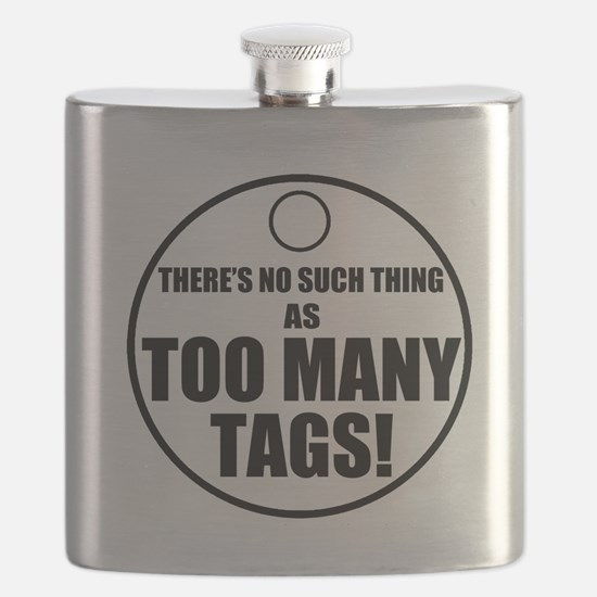 Theres No Such Thing As Too Many Tags Flask