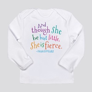 Shakespeare She Is Fierce quote Long Sleeve T-Shir