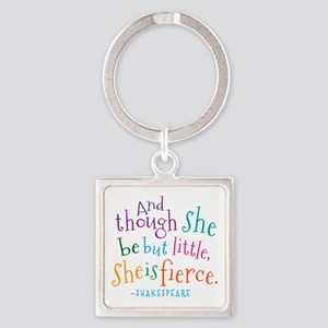 Shakespeare She Is Fierce quote Keychains