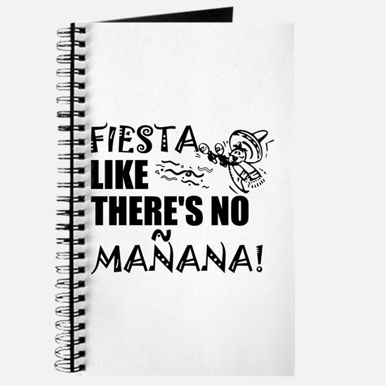 Fiesta Like There's No Manana! Journal