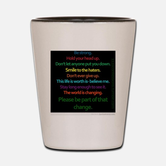 Positive Quotes Shot Glass