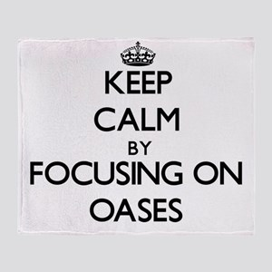 Keep Calm by focusing on Oases Throw Blanket