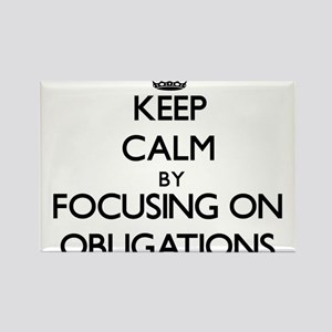 Keep Calm by focusing on Obligations Magnets