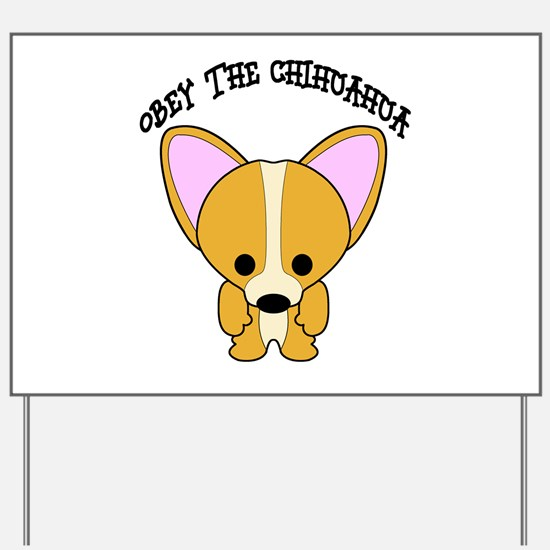 Obey The Chihuahua Yard Sign
