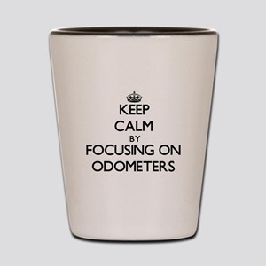 Keep Calm by focusing on Odometers Shot Glass