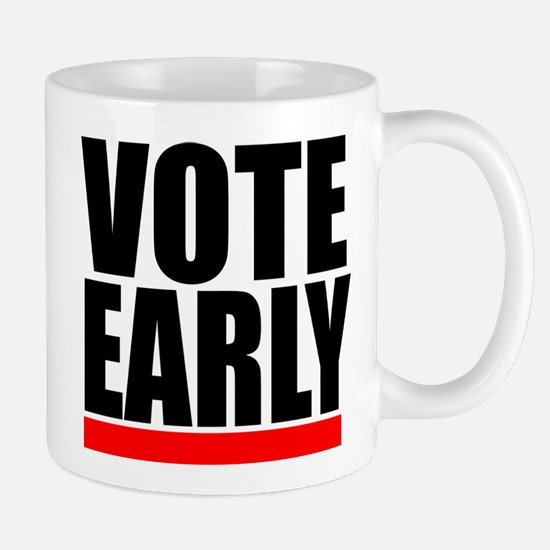 VOTE EARLY! Mugs