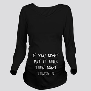 Didn't put it here d Long Sleeve Maternity T-Shirt