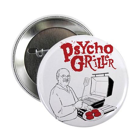 "Psycho Griller 2.25"" Button"