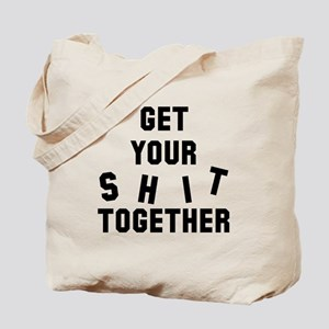 Get your shit together Tote Bag