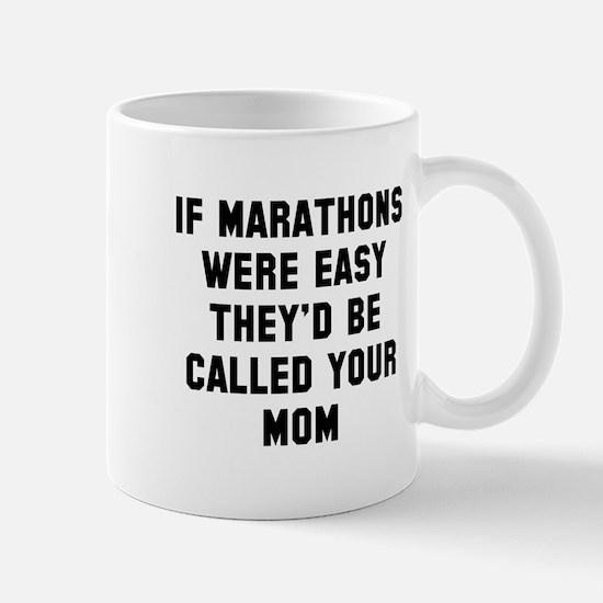 Marathons Easy Be Mom Mug