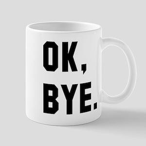 Ok Bye Mug
